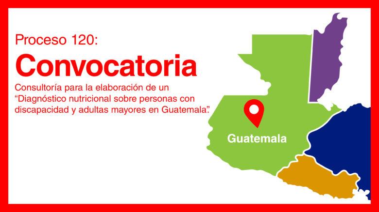 """Consultoría """"Diagnóstico sobre vulnerabilidad específica nutricional de los grupos de adultos mayores y personas con discapacidad en el área rural del corredor seco de Guatemala"""""""