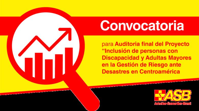 """Auditoría final del proyecto """"Inclusión de personas con Discapacidad y Adultas Mayores en la Gestión de Riesgo ante Desastres en Centroamérica»"""