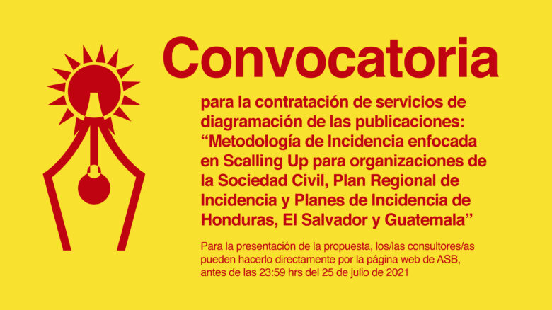 """Contratación de servicios de diagramación de las publicaciones: """"Metodología de Incidencia enfocada en Scalling Up para organizaciones de la Sociedad Civil, Plan Regional de Incidencia y Planes de Incidencia de Honduras, El Salvador y Guatemala"""""""